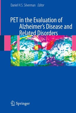 Book PET in the Evaluation of Alzheimer's Disease and Related Disorders by Dan Silverman