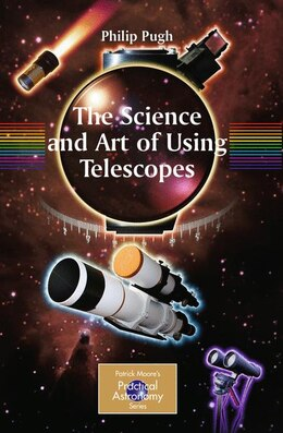 Book The Science and Art of Using Telescopes by Philip Pugh