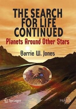 Book The Search for Life Continued: Planets Around Other Stars by Barrie W. Jones