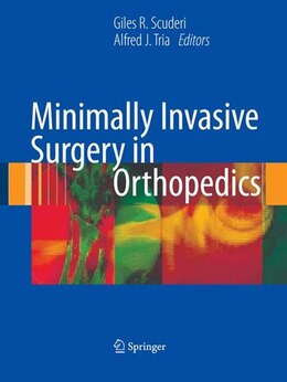 Book Minimally Invasive Surgery in Orthopedics by Giles R. Scuderi