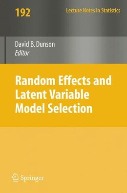 Book Random Effect and Latent Variable Model Selection by David Dunson