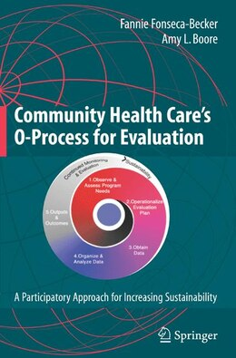 Book Community Health Care's O-Process for Evaluation: A Participatory Approach for Increasing… by Fannie Fonseca-Becker