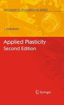 Book Applied Plasticity, Second Edition by Jagabandhu Chakrabarty