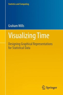 Book Visualizing Time: Designing Graphical Representations for Statistical Data by Graham Wills