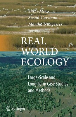 Book Real World Ecology: Large-Scale and Long-Term Case Studies and Methods by ShiLi Miao