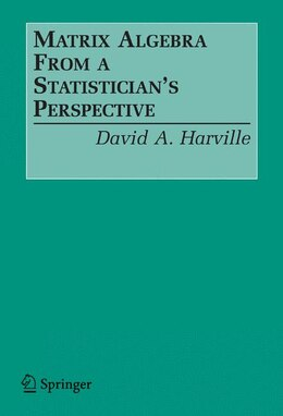 Book Matrix Algebra From a Statistician's Perspective by David A. Harville