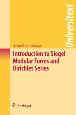 Book Introduction to Siegel Modular Forms and Dirichlet Series by Anatoli Andrianov