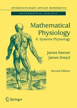 Book Mathematical Physiology: II: Systems Physiology by James Keener