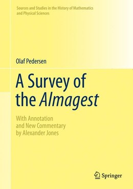 Book Survey of the Almagest: With Annotation and New Commentary by Alexander Jones by Olaf Pedersen