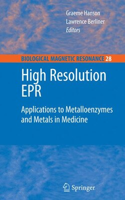 Book High Resolution EPR: Applications to Metalloenzymes and Metals in Medicine by Graeme Hanson