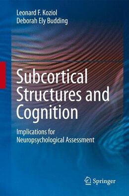 Book Subcortical Structures and Cognition: Implications for Neuropsychological Assessment by Leonard F. Koziol