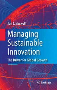 Managing Sustainable Innovation: The Driver for Global Growth