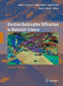 Book Electron Backscatter Diffraction in Materials Science by Adam J. Schwartz