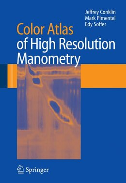 Book Color Atlas of High Resolution Manometry by Jeffrey Conklin