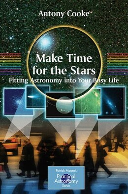 Book Make Time for the Stars: Fitting Astronomy into Your Busy Life by Antony Cooke