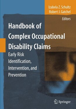 Book Handbook of Complex Occupational Disability Claims: Early Risk Identification, Intervention, and… by Izabela Z. Schultz