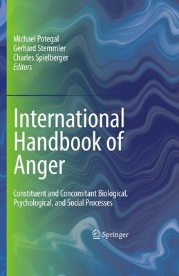 Book International Handbook of Anger: Constituent and Concomitant Biological, Psychological, and Social… by Michael Potegal