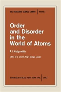 Book Order and Disorder in the World of Atoms by A.I. Kitaigorodskiy