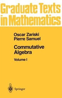 Book Commutative Algebra I: COMMUTATIVE ALGEBRA by Oscar Zariski