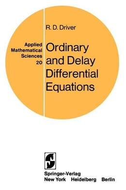 Book Ordinary and Delay Differential Equations by R. D. Driver