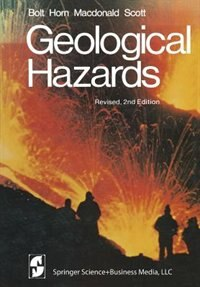 Book Geological Hazards: Earthquakes - Tsunamis - Volcanoes - Avalanches - Landslides - Floods by B.A. Bolt