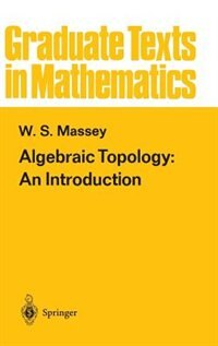 Book Algebraic Topology: An Introduction: ALGEBRAIC TOPOLOGY 1967. CORR. by William S. Massey