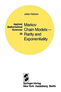 Book Markov Chain Models - Rarity and Exponentiality by J. Keilson