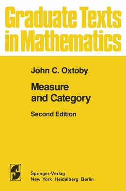 Book Measure and Category: A Survey of the Analogies between Topological and Measure Spaces by John C. Oxtoby