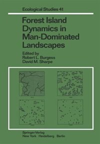 Book Forest Island Dynamics in Man-Dominated Landscapes by R.F. Whitcomb