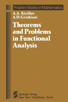 Book Theorems and Problems in Functional Analysis by A. A. Kirillov