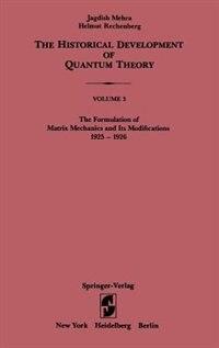 The Formulation of Matrix Mechanics and Its Modifications 1925-1926: FORMULATION OF MATRIX MECHANIC