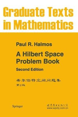 Book A Hilbert Space Problem Book by P.R. Halmos
