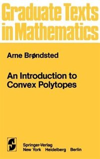 Book An Introduction to Convex Polytopes: INTRO TO CONVEX POLYTOPES by Arne Brondsted
