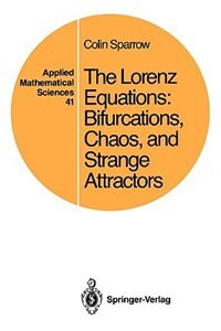 Book The Lorenz Equations: Bifurcations, Chaos, and Strange Attractors by Colin Sparrow