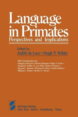 Book Language in Primates: Perspectives and Implications by J. de Luce