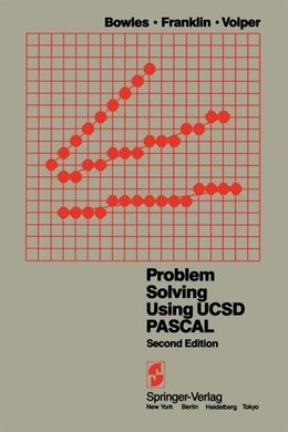 Book Problem Solving Using UCSD Pascal by K. L. Bowles
