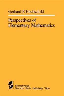 Book Perspectives of Elementary Mathematics by G.P. Hochschild