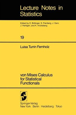 Book von Mises Calculus For Statistical Functionals by L. T. Fernholz