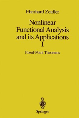 Book Nonlinear Functional Analysis And Its Applications: I: Fixed-Point Theorems by Eberhard Zeidler
