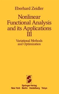 Book Nonlinear Functional Analysis and Its Applications: III: Variational Methods and Optimization by E. Zeidler