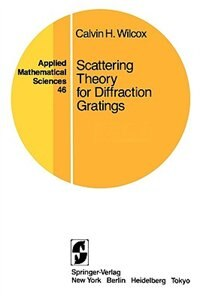 Book Scattering Theory for Diffraction Gratings by Calvin H. Wilcox