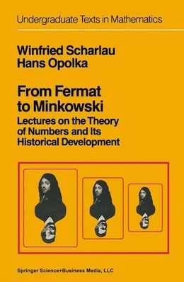 Book From Fermat To Minkowski: Lectures On The Theory Of Numbers And Its Historical Development by W. Scharlau