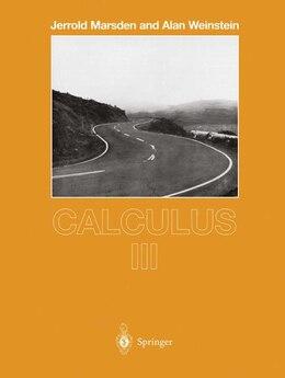Book Calculus III: CALCULUS III 1985. CORR. 4TH P by Jerrold Marsden