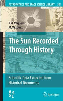Book The Sun Recorded Through History: Scientific Data Extracted from Historical Documents by J.M. Vaquero