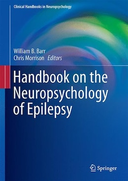 Book Handbook on the Neuropsychology of Epilepsy by William B. Barr