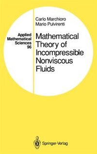 Book Mathematical Theory of Incompressible Nonviscous Fluids by Carlo Marchioro