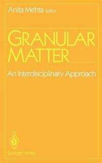 Book Granular Matter: An Interdisciplinary Approach by Anita Mehta