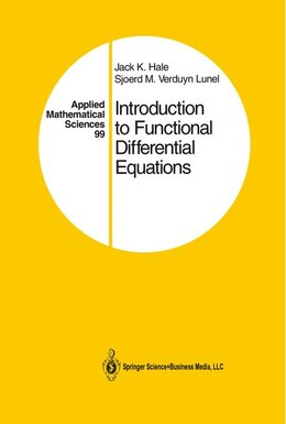 Book Introduction to Functional Differential Equations: INTRO TO FUNCTIONAL DIFFERENTI by Jack K. Hale