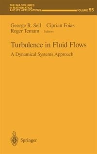 Book Turbulence in Fluid Flows: A Dynamical Systems Approach by George R. Sell