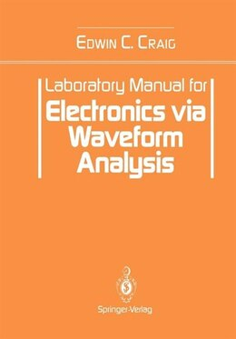 Book Laboratory Manual for Electronics via Waveform Analysis by Edwin C. Craig